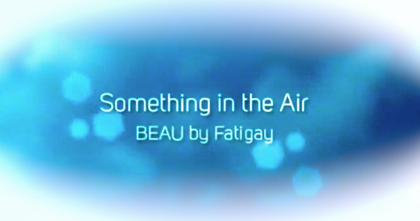 Something in the Air BEAU by Fatigay