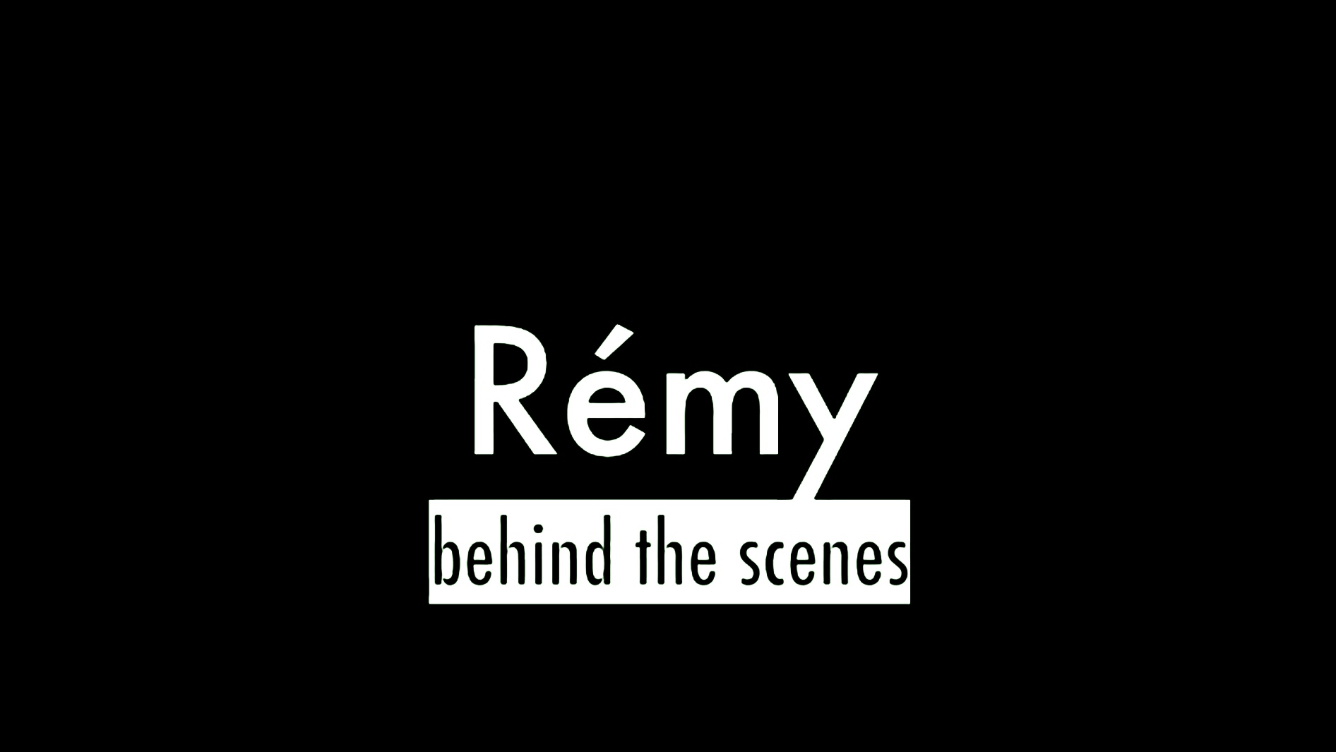 Rémy behind the scenes