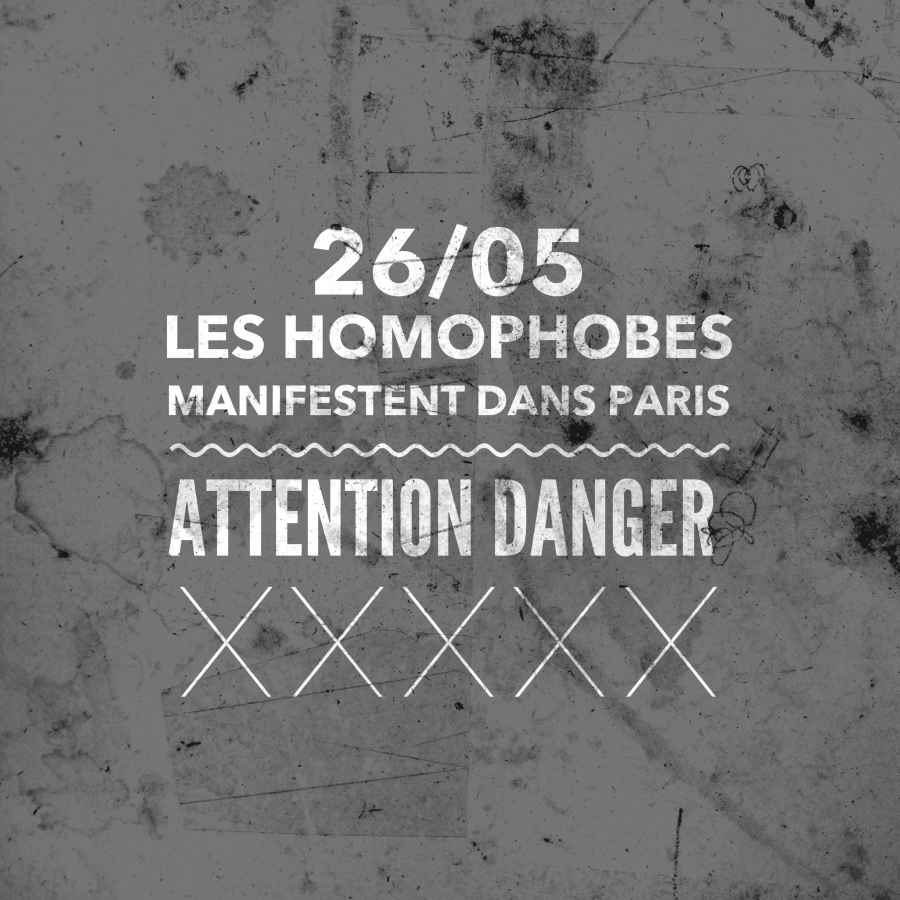 26/05 Les homophobes manifestent dans Paris  ATTENTION DANGER